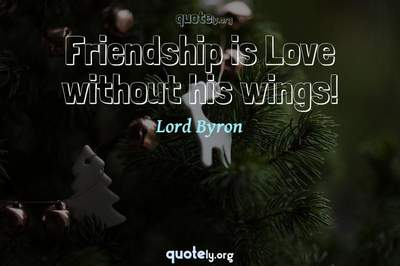Photo Quote of Friendship is Love without his wings!