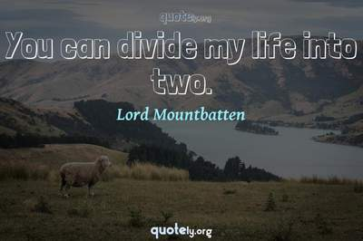 Photo Quote of You can divide my life into two.