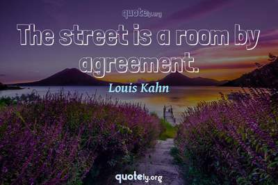 Photo Quote of The street is a room by agreement.