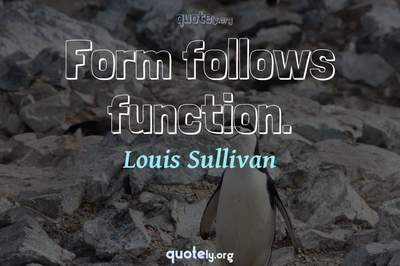Photo Quote of Form follows function.