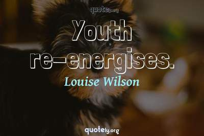 Photo Quote of Youth re-energises.