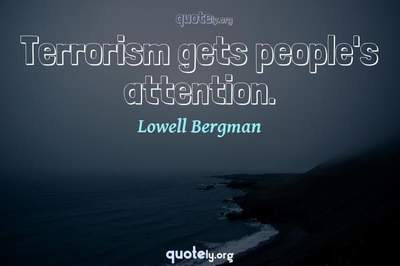 Photo Quote of Terrorism gets people's attention.