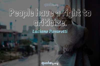 Photo Quote of People have a right to criticize.