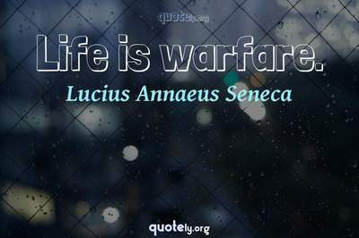 Photo Quote of Life is warfare.