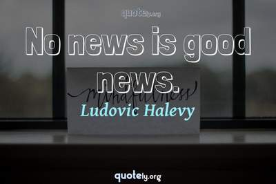 Photo Quote of No news is good news.