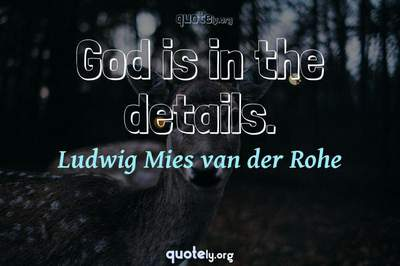 Photo Quote of God is in the details.
