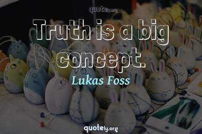 Photo Quote of Truth is a big concept.