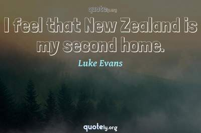 Photo Quote of I feel that New Zealand is my second home.