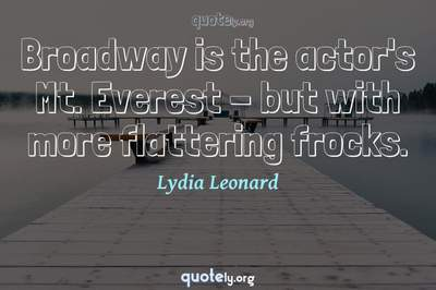 Photo Quote of Broadway is the actor's Mt. Everest - but with more flattering frocks.