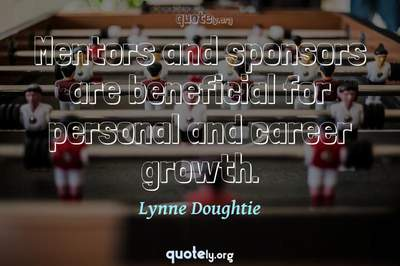 Photo Quote of Mentors and sponsors are beneficial for personal and career growth.