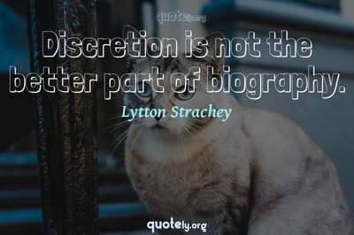Photo Quote of Discretion is not the better part of biography.
