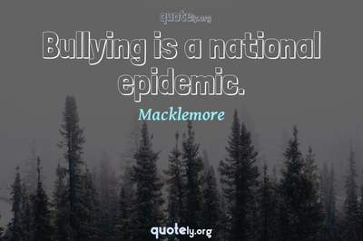 Photo Quote of Bullying is a national epidemic.