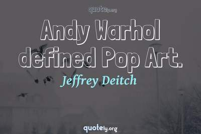 Photo Quote of Andy Warhol defined Pop Art.
