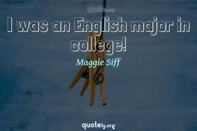 Photo Quote of I was an English major in college!