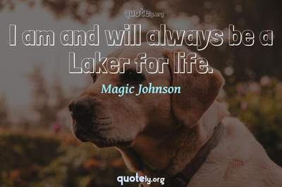 Photo Quote of I am and will always be a Laker for life.