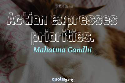 Photo Quote of Action expresses priorities.