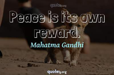 Photo Quote of Peace is its own reward.