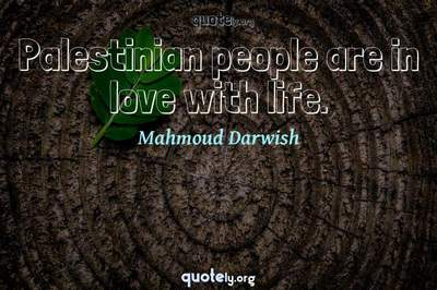 Photo Quote of Palestinian people are in love with life.