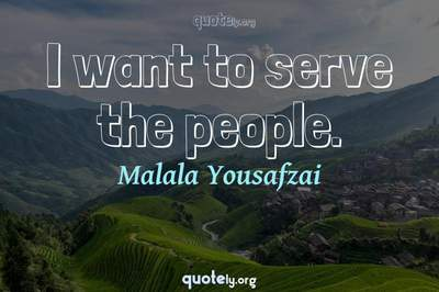 Photo Quote of I want to serve the people.