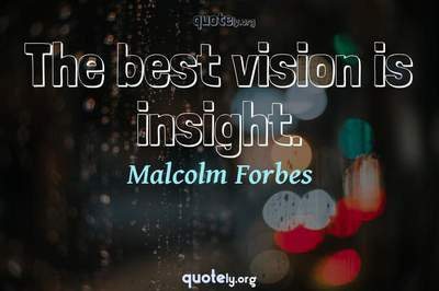 Photo Quote of The best vision is insight.