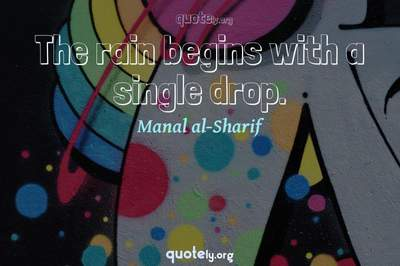 Photo Quote of The rain begins with a single drop.