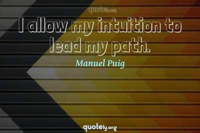 Photo Quote of I allow my intuition to lead my path.