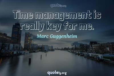 Photo Quote of Time management is really key for me.