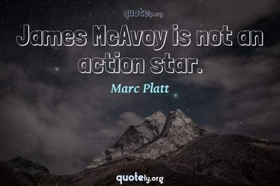 Photo Quote of James McAvoy is not an action star.