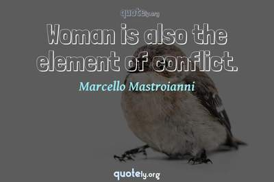 Photo Quote of Woman is also the element of conflict.