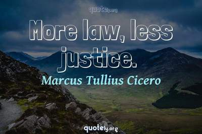 Photo Quote of More law, less justice.