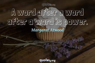 Photo Quote of A word after a word after a word is power.