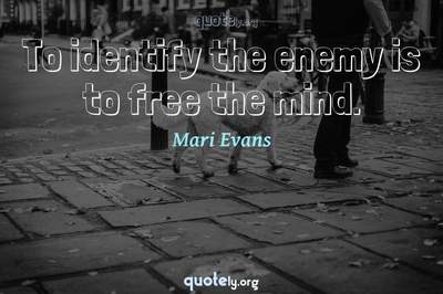 Photo Quote of To identify the enemy is to free the mind.