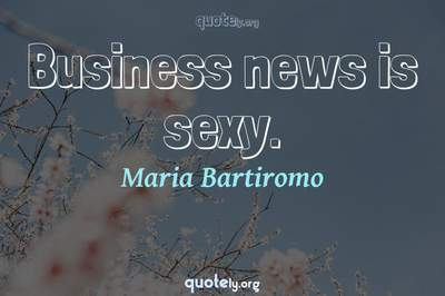 Photo Quote of Business news is sexy.