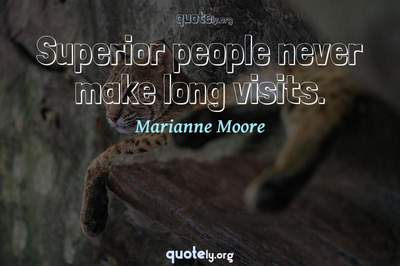 Photo Quote of Superior people never make long visits.