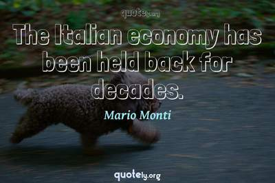 Photo Quote of The Italian economy has been held back for decades.