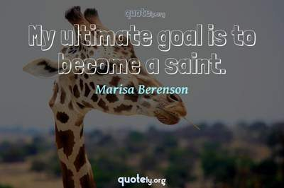 Photo Quote of My ultimate goal is to become a saint.