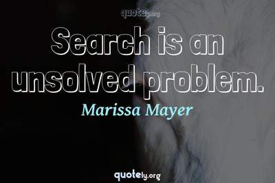 Photo Quote of Search is an unsolved problem.