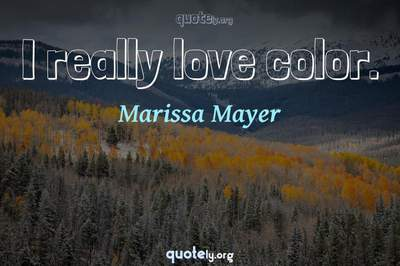 Photo Quote of I really love color.