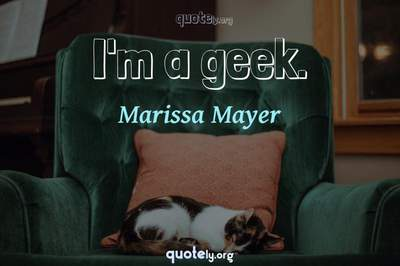 Photo Quote of I'm a geek.