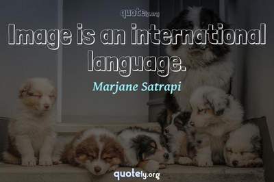 Photo Quote of Image is an international language.