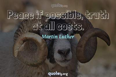 Photo Quote of Peace if possible, truth at all costs.