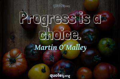 Photo Quote of Progress is a choice.