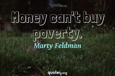 Photo Quote of Money can't buy poverty.