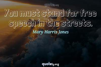 Photo Quote of You must stand for free speech in the streets.