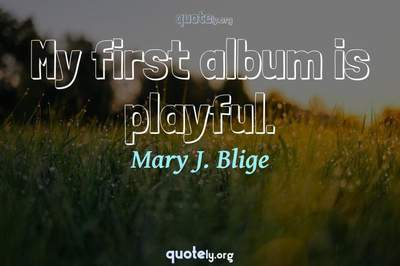 Photo Quote of My first album is playful.