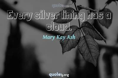 Photo Quote of Every silver lining has a cloud.
