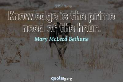 Photo Quote of Knowledge is the prime need of the hour.