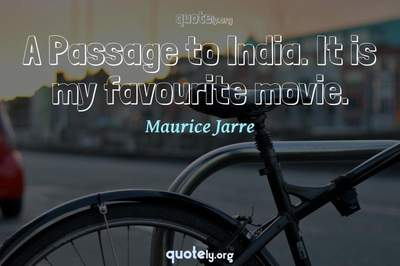 Photo Quote of A Passage to India. It is my favourite movie.