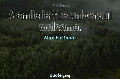 Photo Quote of A smile is the universal welcome.