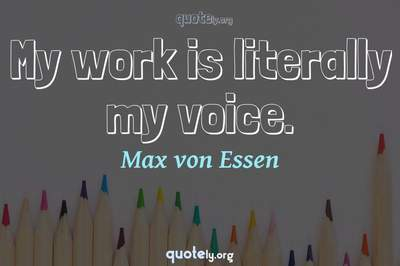 Photo Quote of My work is literally my voice.